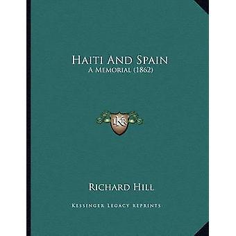 Haiti and Spain - A Memorial (1862) by Richard Hill - 9781167323010 Bo