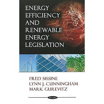 Energy Efficiency and Renewable Energy Legislation by Fred Sissine -