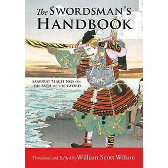 The Swordsman's Handbook - Samurai Teachings on the Path of the Sword