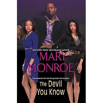 The Devil You Know by Mary Monroe - 9781617738104 Book