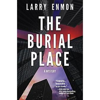 The Burial Place - A Rob Soliz and Frank Pierce Mystery by Larry Enmon