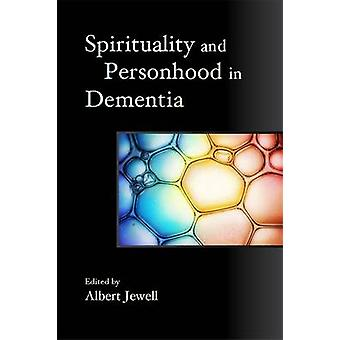 Andlighet och personskap i demens av Albert Jewell - Paul Green