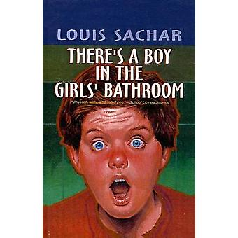 There's a Boy in the Girls' Bathroom by Louis Sachar - 9780812473247