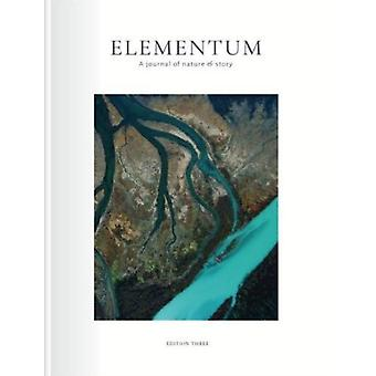 Elementum Journal 3  Roots by Kathleen Jamie & Colin Taylor & Annie Worsley & Wyl Menmuir & Robert Macfarlane & Jim Crumley & Illustrated by Jackie Morris & Illustrated by Catherine Hyde & Photographs by Nicholas Hughes & Edited b