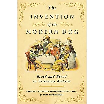 Invention of the Modern Dog by Michael Worboys