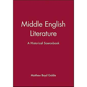 Lähi Englanti Kirjallisuus - historiallinen Sourcebook luona Matteus Boyd sisu