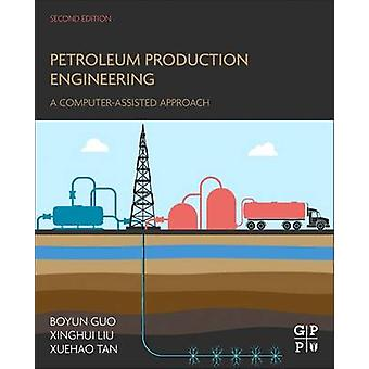 Petroleum Production Engineering by Guo & Boyun