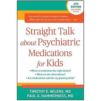 Straight Talk about Psychiatric Medications for Kids by Paul G. Hammerness
