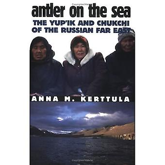 Antler on the Sea: The Yup'Ik and Chukchi of the Russian Far East (The anthropology of contemporary issues)