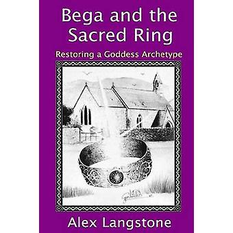 Bega and the Sacred Ring by Langstone & Alex