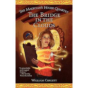The Bridge in the Clouds by Corlett & William