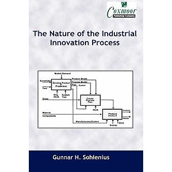 The Nature of the Industrial Innovation Process by Sohlenius & Gunnar H.