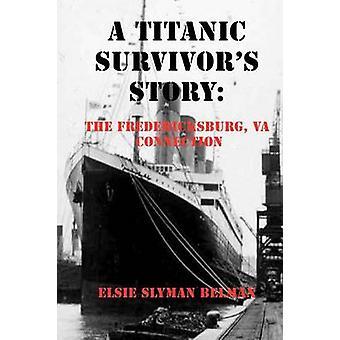 A TITANIC SURVIVORS STORY by BELMAN & ELSIE