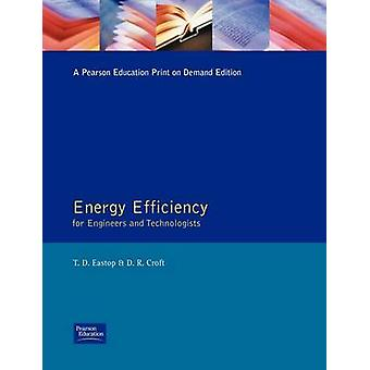 Energy EfficiencyFor Engineers and Technologists by Eastop & T.D.