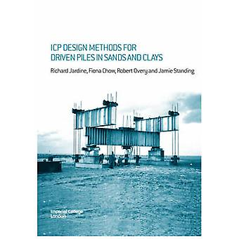 Icp Design Methods for Driven Piles in Sands and Clays by Jardine & Richard