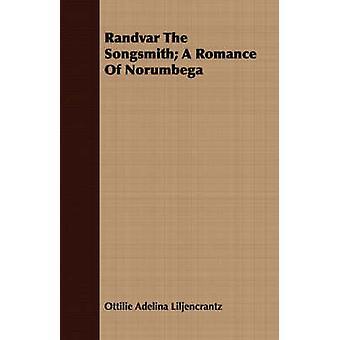 Randvar the Songsmith A Romance of Norumbega by Liljencrantz & Ottilie Adelina
