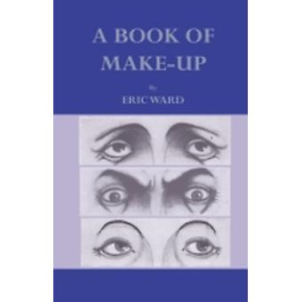 A Book Of MakeUp by Ward & Eric