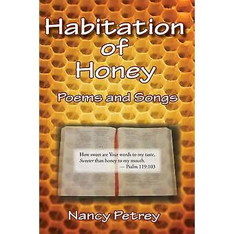 Habitation of Honey by Petrey & Nancy