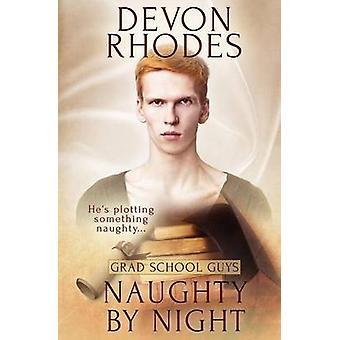 Grad School Guys Naughty By Night by Rhodes & Devon