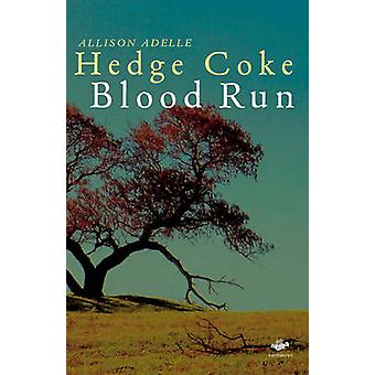Blood Run by Hedge Coke & Allison Adelle