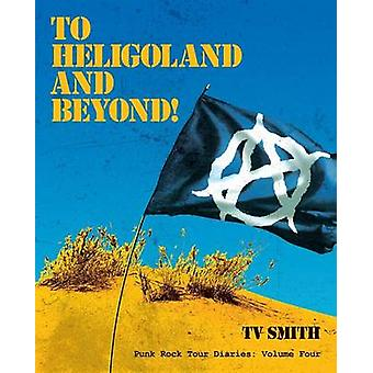 To Heligoland and Beyond by Smith & Tv