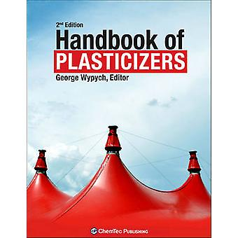 Handbook of Plasticizers by Wypych & George