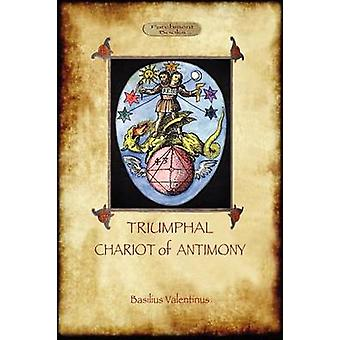 The Triumphal Chariot of Antimony The Alchemy of Basilius Valentinus Aziloth Books by Valentine & Basil