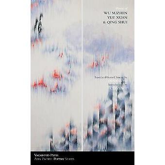 Poems of Wu Suzhen Yue Xuan   Qing Shui by Yue Xuan & Wu Suzhou
