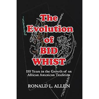 The Evolution of Bid Whist by Allen & Ronald L.