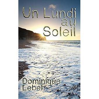 Un lundi au soleil by LEBEL & Dominique