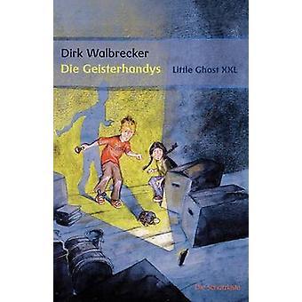 Die Geisterhandys  Little Ghost by Walbrecker & Dirk