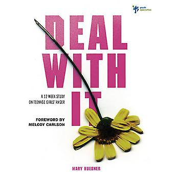 Deal With It A 12 Week Study on Teenage Girls Anger by Huebner & Mary