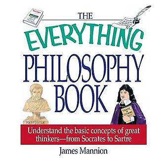 The Everything Philosophy Book by Mannion & James