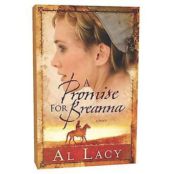 A Promise for Breanna by Lacy