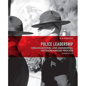 Police Leadership - Organizational and Managerial Decision Making Proc