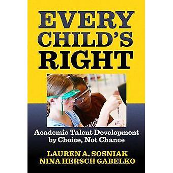 Every Child's Right - Academic Talent Development by Choice - Not Chan