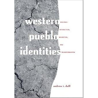 Western Pueblo Identities - Regional Interaction - Migration - and Tra