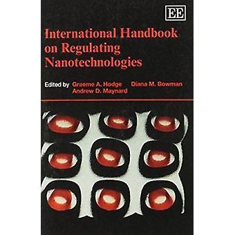 International Handbook on Regulating Nanotechnologies de Graeme A. Ho