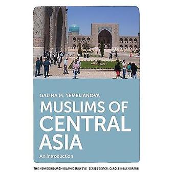 Muslims of Central Asia - An Introduction by Galina Yemelianova - 9781