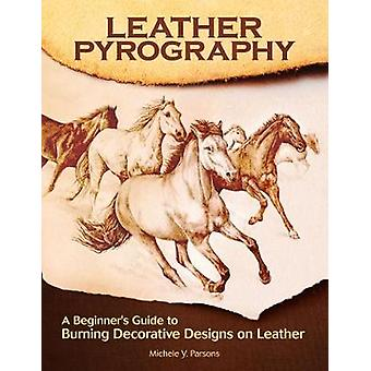 Leather Pyrography - A Beginner's Guide to Burning Decorative Designs