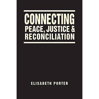 Anslutning av fred - rättvisa- och avstämning av Elisabeth Porter-