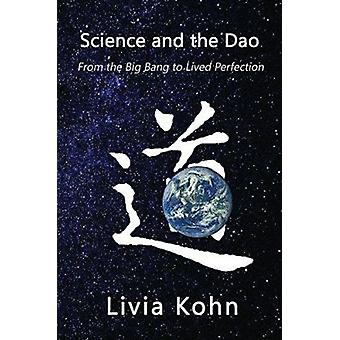 Science and the Dao - From the Big Bang to Lived Perfection by Livia K