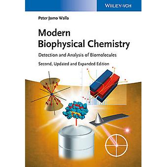 Modern Biophysical Chemistry - Detection and Analysis of Biomolecules