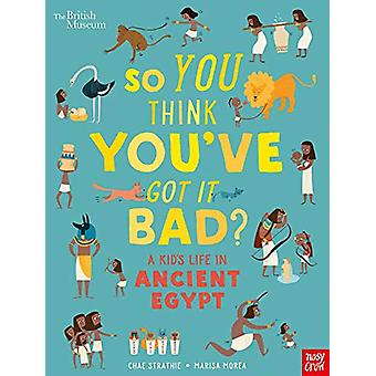 British Museum - So You Think You've Got It Bad? A Kid's Life in Ancie