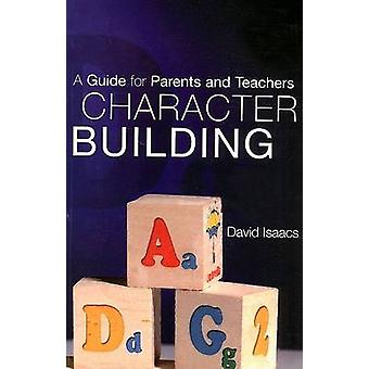 Character Building - A Guide for Parents and Children (2nd Revised edi
