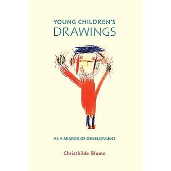 Young Children's Drawings as a Mirror of Development by Dr Christhild