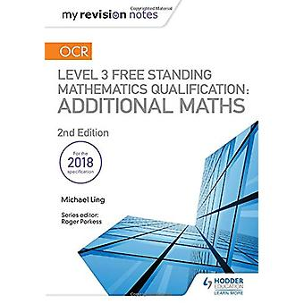 My Revision Notes - OCR Level 3 Free Standing Mathematics Qualificatio