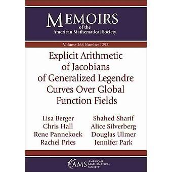 Explicit Arithmetic of Jacobians of Generalized Legendre Curves Over Global Function Fields by Berger & LisaHall & ChrisPannekoek & RenePries & RachelSharif & Shahed