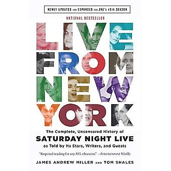 Live From New York The Complete Uncensored History of Saturday Night Live as Told by Its Stars Writers and Guests by Tom ShalesJames Andrew Miller