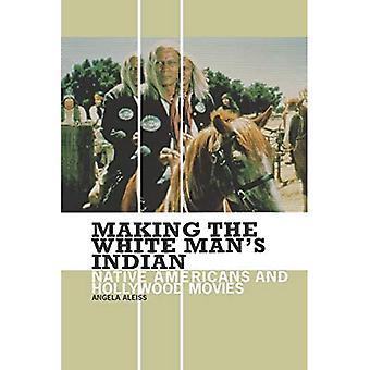 Making the White Man's Indian: Indianen en Hollywood Films